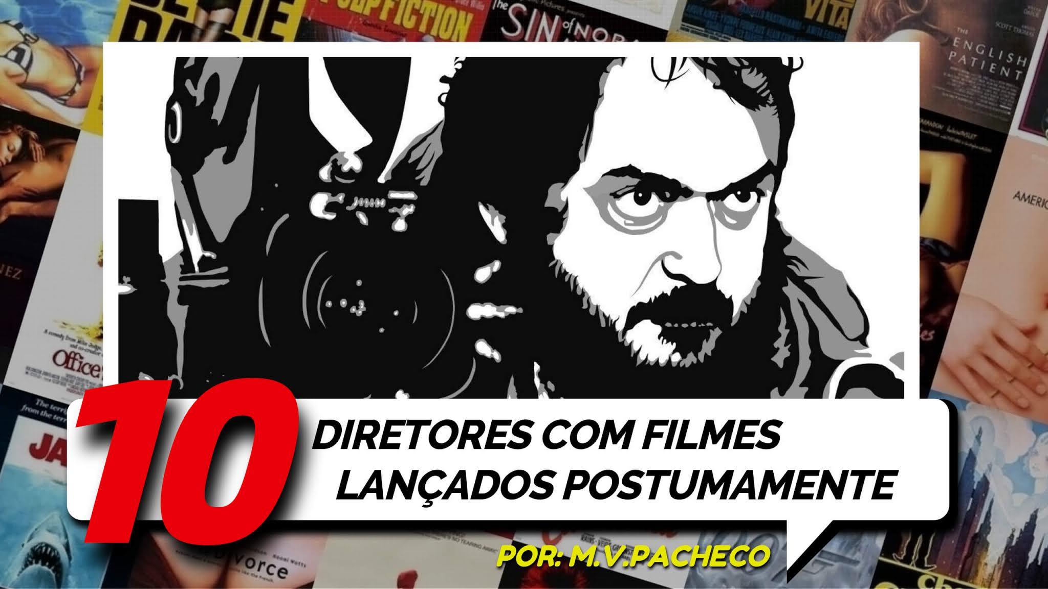 diretores-filmes-postumos