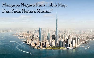 """Seseorang bertanya pada saya dengan nada pesismis, """"mengapa negara barat yang mayoritas beragama non islam lebih kaya dibanding negara-negara yang mayoritas penduduknya beragama muslim?"""""""