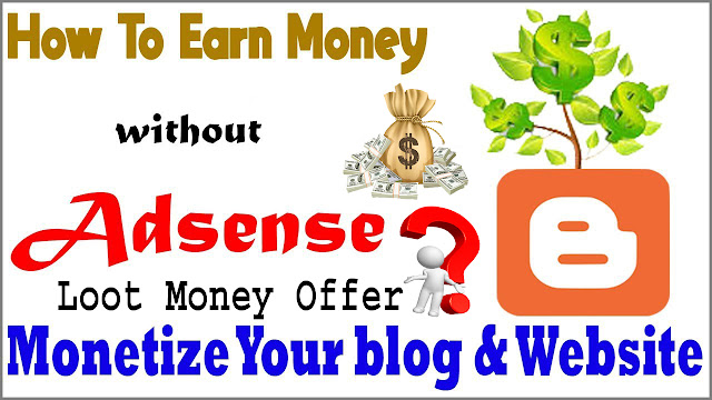 how to make earn money on blogger website first day not google adsense an other website