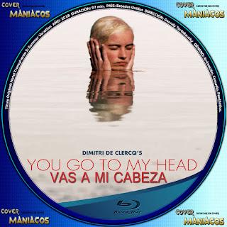 GALLETA VAS A MI CABEZA - YOU GO TO MY HEAD 2017[COVER BLU-RAY]