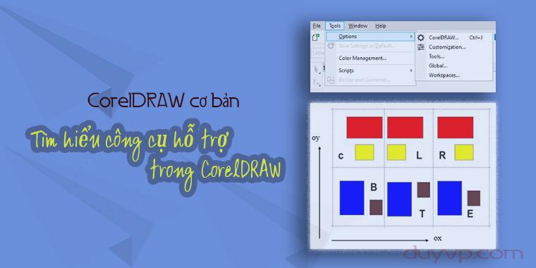 Tìm hiểu các công cụ hỗ trợ trong CorelDRAW