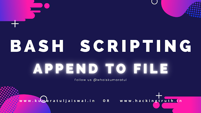 Bash Scripting with Append to File
