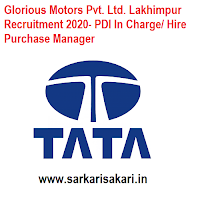 Glorious Motors Pvt. Ltd. Lakhimpur Recruitment 2020- PDI In Charge/ Hire Purchase Manager