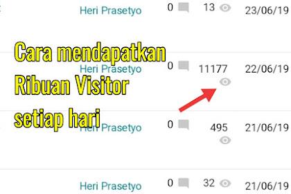Ternyata ini Cara mendapatkan Ribuan Visitor Blog Setiap hari