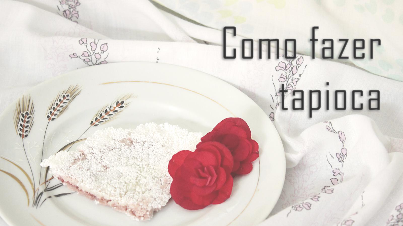 Como Fazer Tapioca
