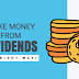 How To Make Money From Dividends ?