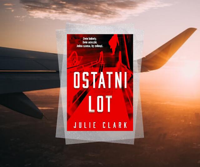 #474. Ostatni lot | Julie Clark
