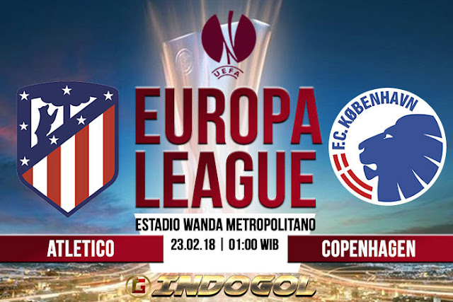 Prediksi Atletico Madrid vs Copenhague – 23 Februari 2018