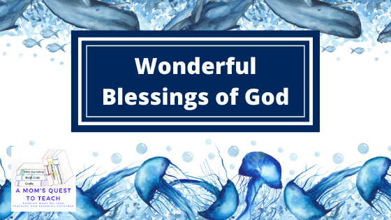 Text: Wonderful Blessings of God; background of whales and waves; A Mom's Quest to Teach Logo