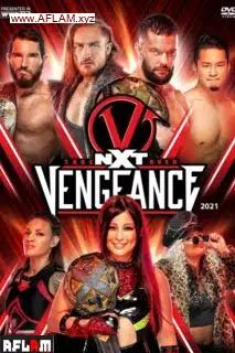عرض NXT TakeOver: Vengeance Day 2021 مترجم اون لاين