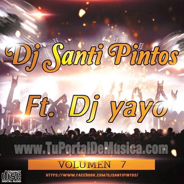 Dj Santi Pintos Ft Dj Yayo Volumen 7 (2016)