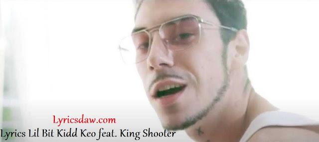 Lyrics Lil Bit Kidd Keo feat. King Shooter