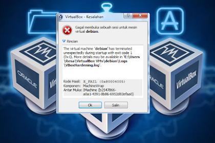 Cara Mengatasi Mesin Virtual yang ERROR Tidak Bisa Dibuka - VirtualBox