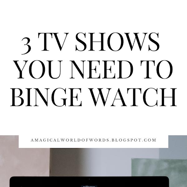 3 Netflix Shows You Need To Binge Watch