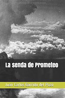 """Reseña:""""La senda de Prometeo"""" - Juan Carlos Garrido"""