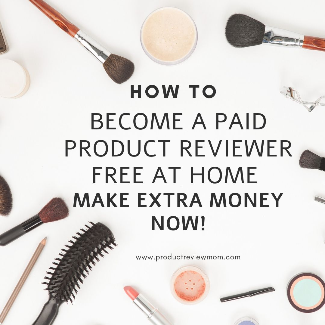 How to Become a Paid Product Reviewer Free at Home (Make Extra Money Now!)