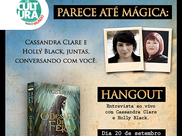 Evento do Grupo Editorial Novo Conceito: Bate-papo + hangout com Cassandra Clare e Holly Black + Sorteio!