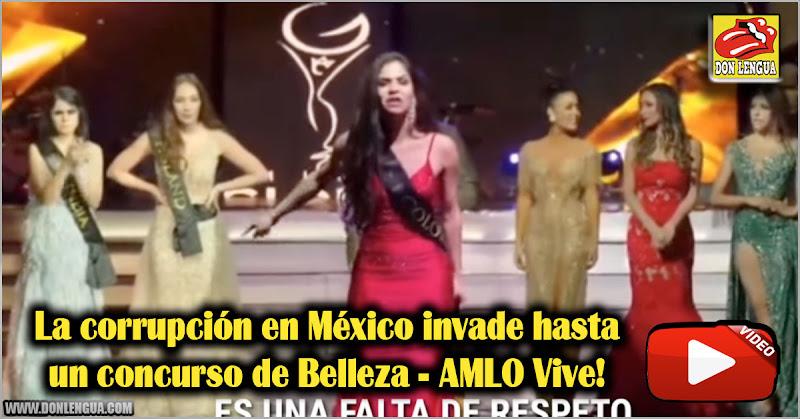 La corrupción en México invade hasta un concurso de Belleza - AMLO Vive!