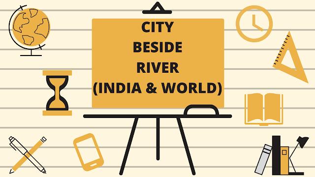 CITY BESIDE RIVER (INDIA & WORLD) | PDF File | Static GK