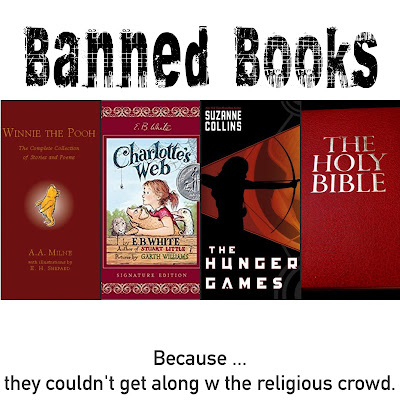 Banned Books b/c they just couldn't get along with the religious groups. Children Classics, Wizard of Oz, Winnie the Pooh, Alice in Wonderland, Charlotte's Web, Harry Potter, Narnia, Dark Materials, Bible, and Hunger Games, YA Lit, Adult. Inspiring. Ridiculous Reasons to Ban Books. Alohamoraopenabook Alohamora Open a Book http://alohamoraopenabook.blogspot.com/