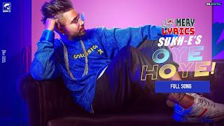 Oye Hoye By SukhE - Lyrics