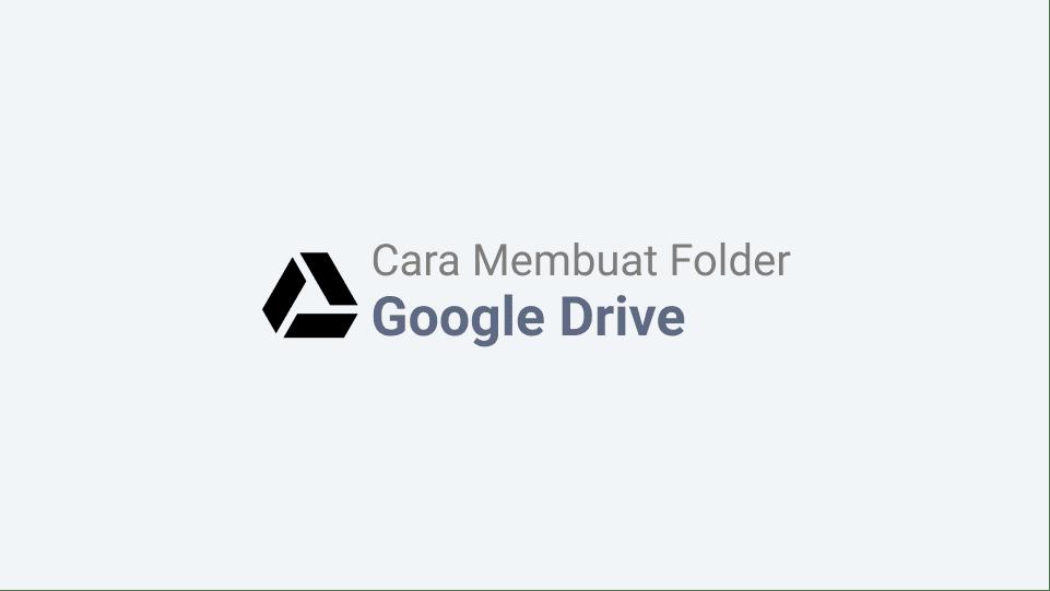 Cara Membuat Folder Di Google Drive