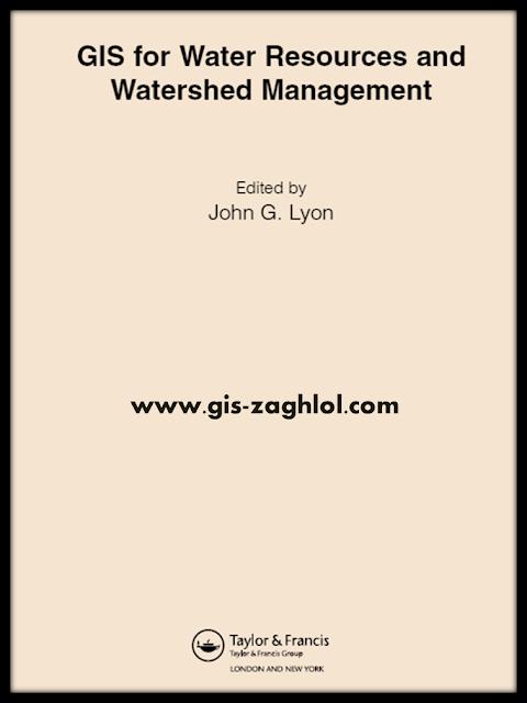 كتاب نظم المعلومات الجغرافية لإدارة موارد المياه GIS for Water Resources and Watershed Management