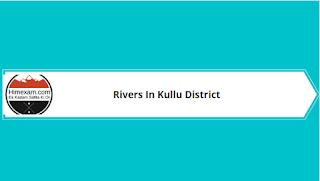 Rivers in Kullu District