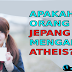 atheis adalah agamanya Jepang?