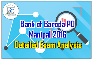 Bank of Baroda PO Manipal 2016 – Detailed Exam Analysis 25th Sep 2016 (First Shift)
