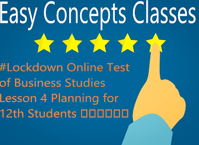 #Lockdown Online Test of Business Studies Lesson 4 Planning for 12th Students नियोजन