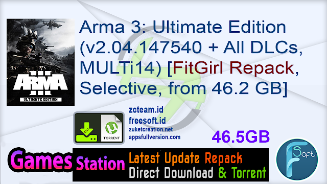 Arma 3 Ultimate Edition (v2.04.147540 + All DLCs, MULTi14) [FitGirl Repack, Selective Download - from 46.2 GB]