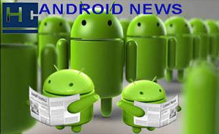 اخبار اندرويد Android News لهذا الاسبوع