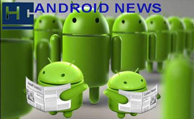 """اخبار اندرويد """"Android"""" متفرقة لهذا الاسبوع"""