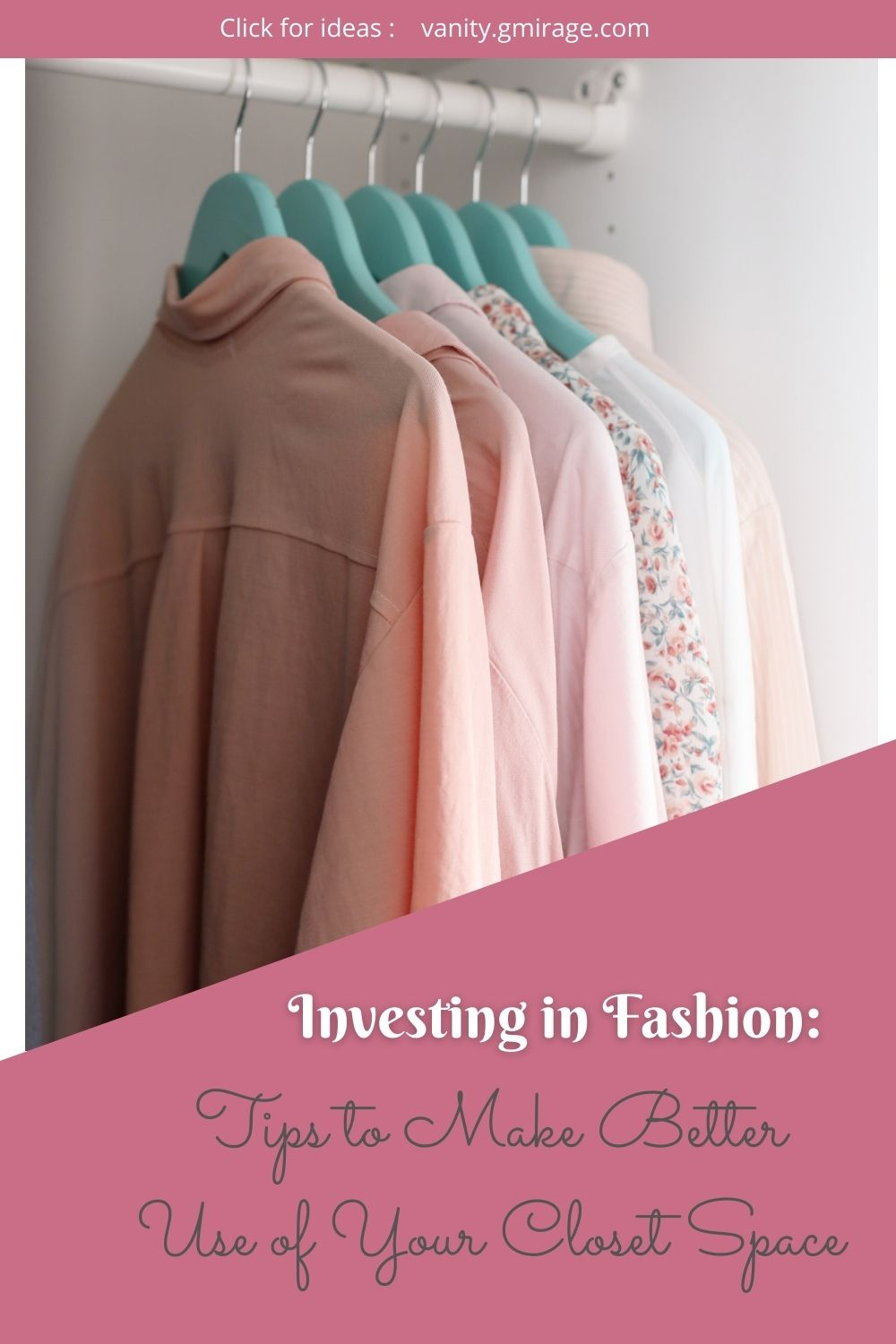 Investing in Fashion: Tips to Make Better Use of Your Closet Space