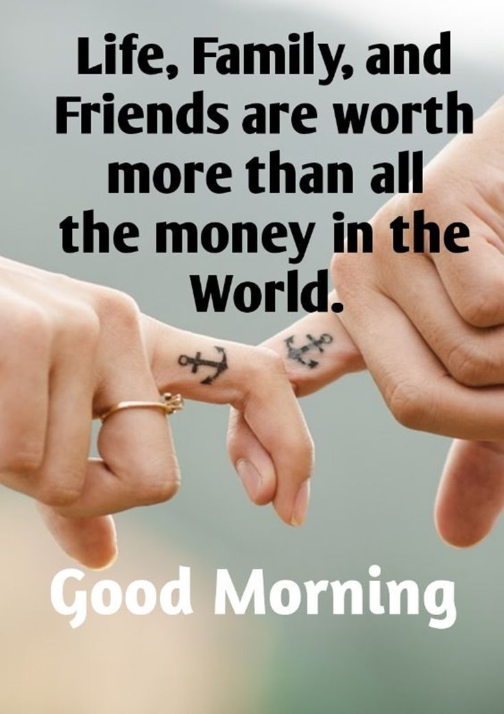 life family friends are worth more than money