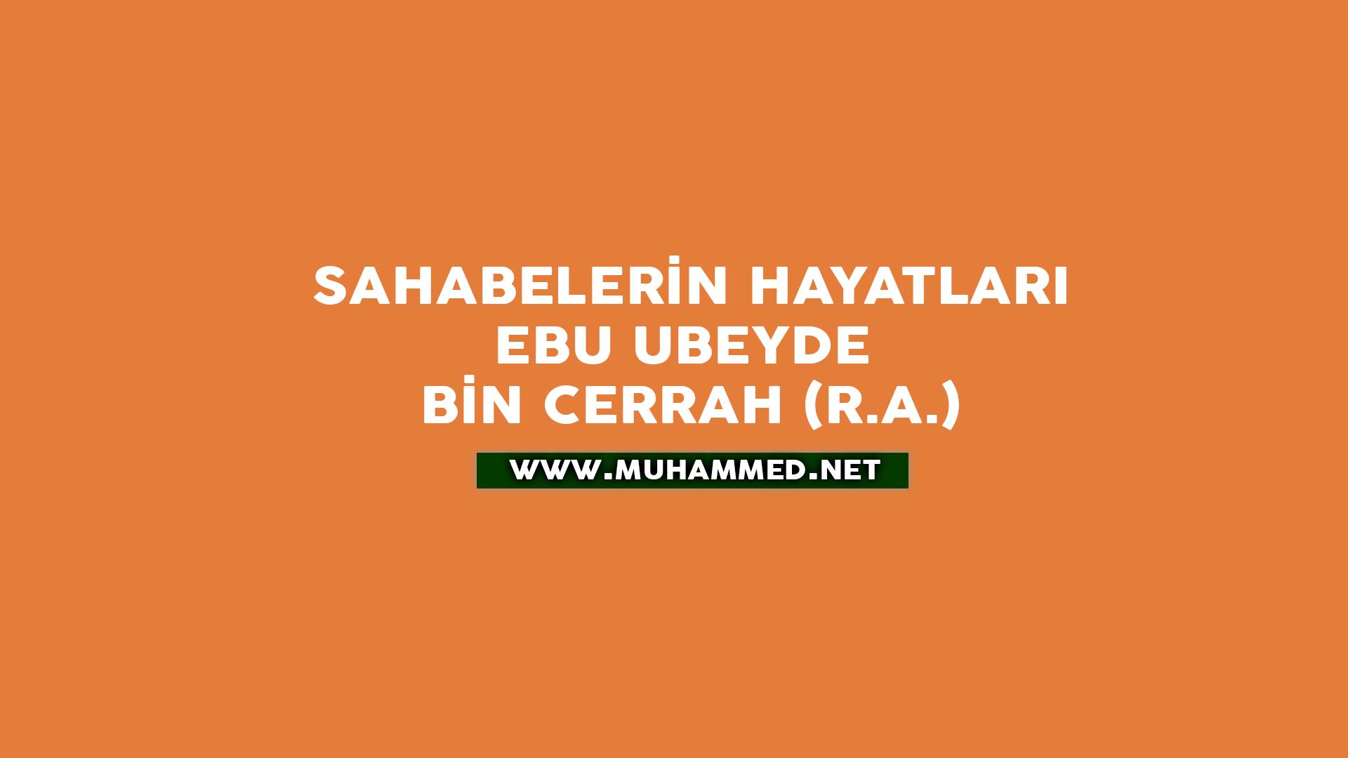 Ebu Ubeyde bin Cerrah (r.a.)