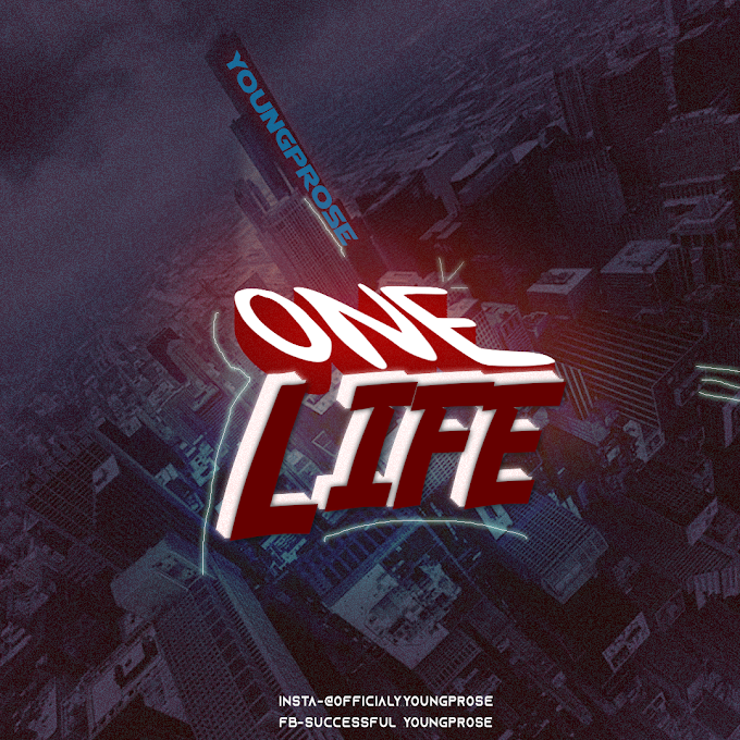 [Download Music] Youngprose - One Life