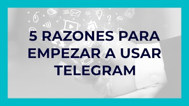 Usar Telegram para tu negocio: Todo lo que debes saber [Somos Bloggers 2.2]