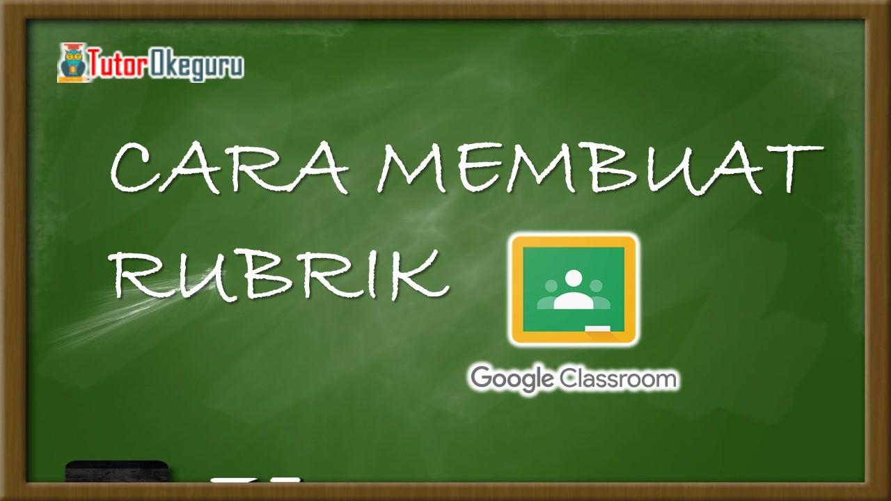 5 Tutorial Mudah Menggunakan Google Classroom