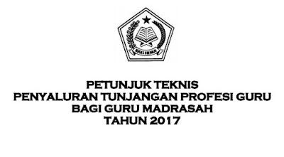 Petunjuk Teknis TPG Madrasah 2017