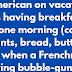 An American on vacation in Paris is having breakfast