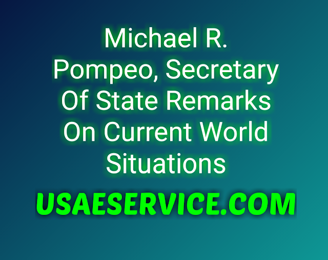 Michael R. Pompeo, Secretary Of United State Remarks