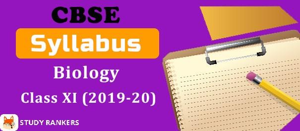 CBSE Class 11 Biology Syllabus 2019-20