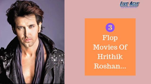 Hrithik Roshan Flop Movies