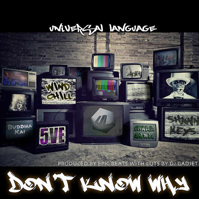 """Universal Language Entertainment presents """"Don't Know Why"""" by Shawn Keys, Small Hands, Buddhakai, Proximity, 5ve, and windchILL"""