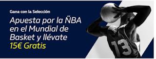 william hill Gana con la ÑBA mundial basket 2019 27-31 agosto
