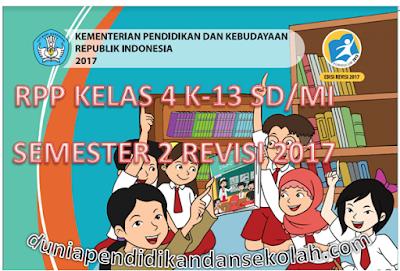 RPP Lengkap Tematik Semester 2 Kelas 4 SD/MI Kurikulum 2013 Revisi 2017