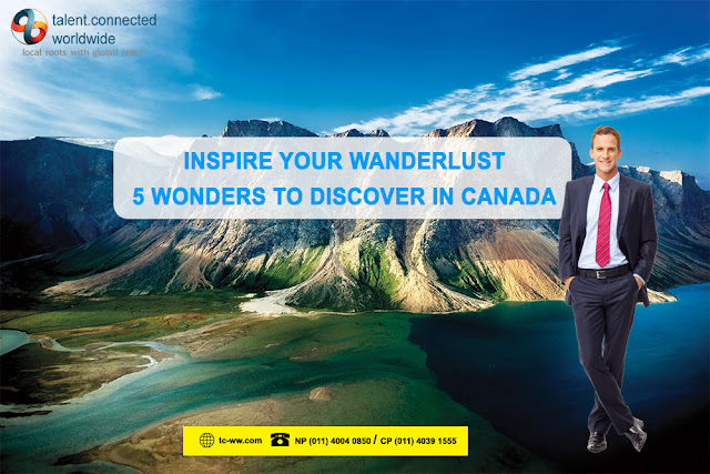 Inspire your wanderlust – 5 Wonders to discover in Canada