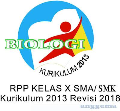 RPP Biologi kelas 10 SMA/SMK Kurikulum 2013 Revisi 2018